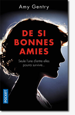 De si bonnes amies - Amy Gentry