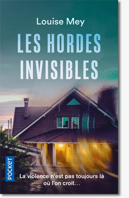 Les hordes invisibles - Louise Mey