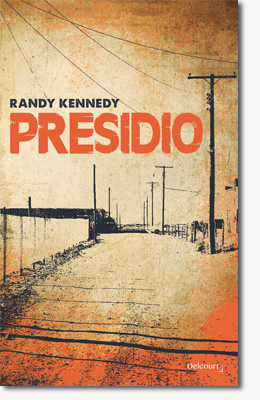 Presidio - Randy Kennedy